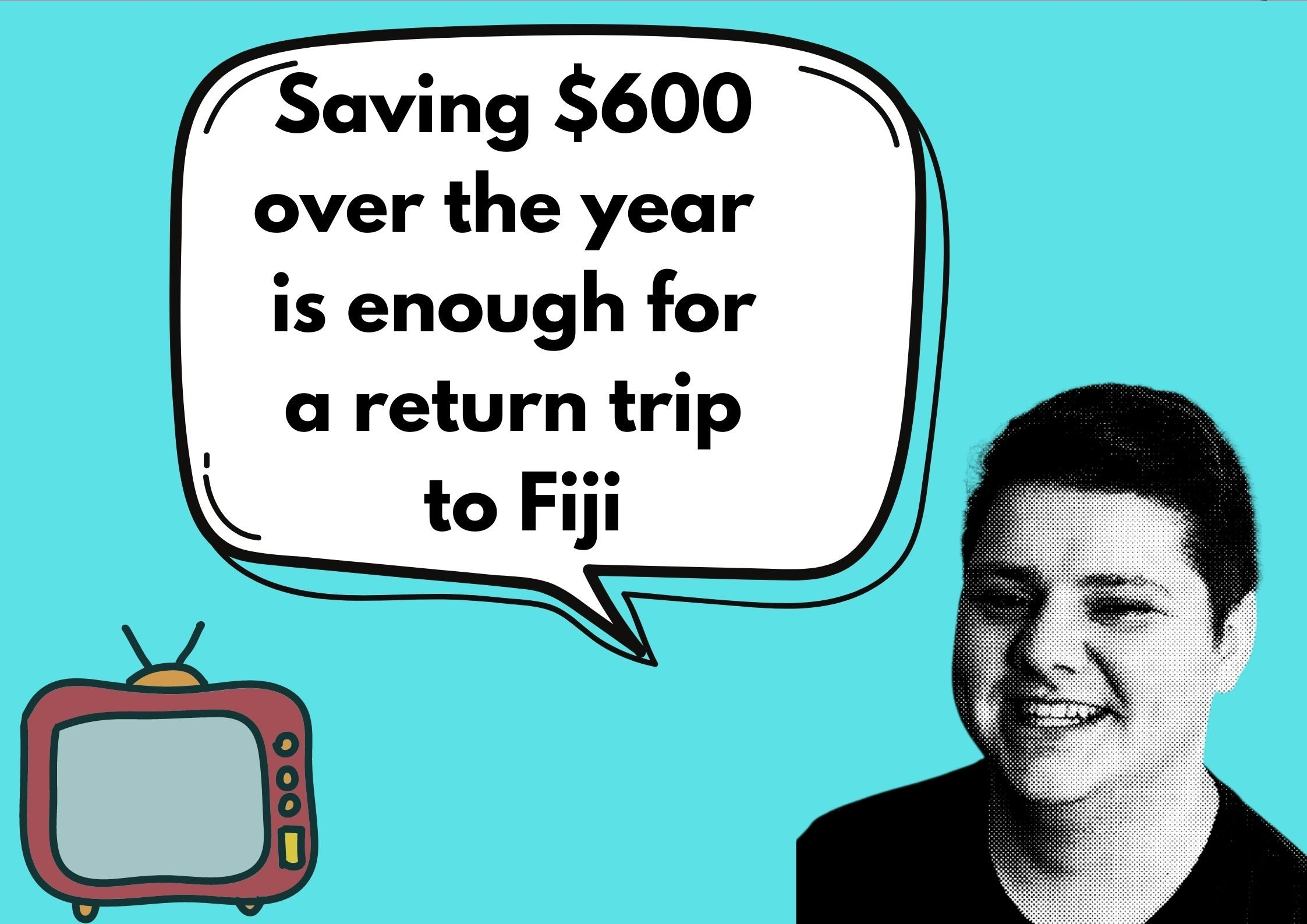 Saving $600 for a return trip to Fiji, Dylan Crismale, travel expert